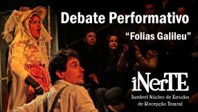 "Debate Performativo ""Folias Galileu"""